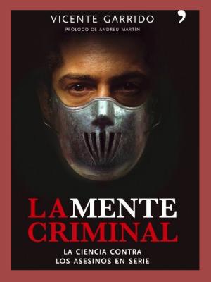 Libro La mente criminal de Vicente Garrido