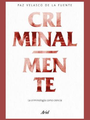 Libro Criminalmente de Paz Velasco de la Fuente