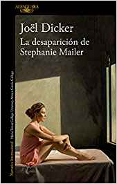 Novela de Joël Dicker La desaparición de Stephanie Mailer.