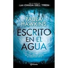 Novela de Paula Hawkins Escrito bajo el agua.