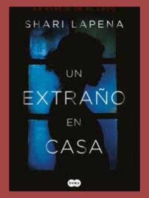 Novela Un extraño en casa de Shari Lapena