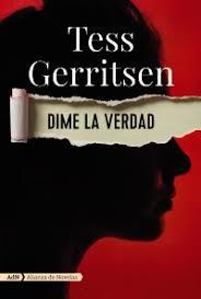 Novela de Tess Gerritsen dime la verdad
