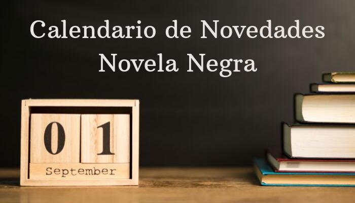 14 Novedades de Novela Negra que no te puedes perder en Septiembre