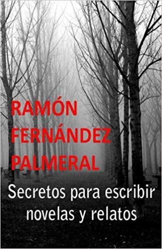 Libro de Ramón Fernández Palmeral, Secretos para escribir novelas y relatos.