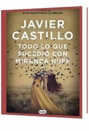 Novela de JavierCastillo Todo lo que sucedió con Miranda Huff