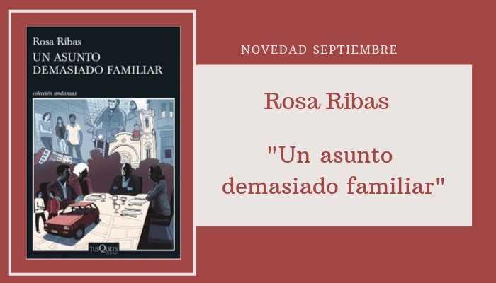Rosa Ribas nos trae como novedad de septiembre «Un asunto demasiado familiar»