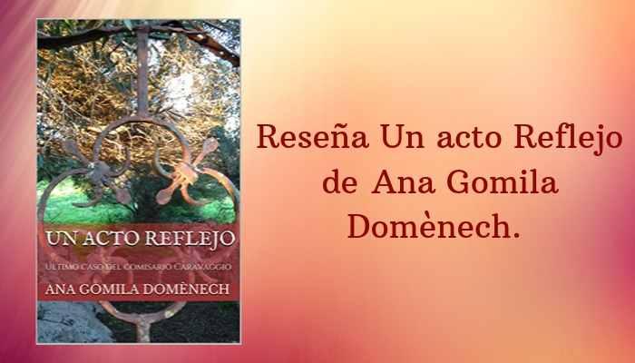Reseña de Un Acto Reflejo de Ana Gomila Domènech.