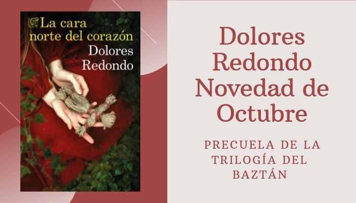 Dolores Redondo está de vuelta y nos trae la precuela de la trilogía del Baztán