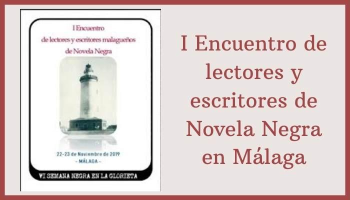 I Encuentro de lectores y escritores  de Novela Negra en Málaga