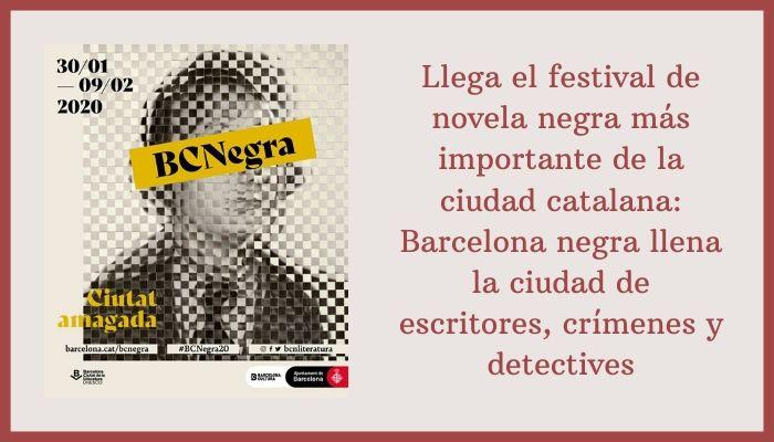 BCNegra, el festival de novela negra que inunda a la gran ciudad y la llena de crimen y detectives.